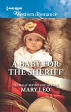 A Baby for the Sheriff ebook by Mary Leo