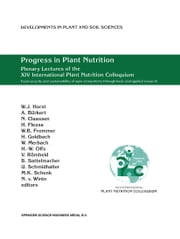 Progress in Plant Nutrition: Plenary Lectures of the XIV International Plant Nutrition Colloquium - Food security and sustainability of agro-ecosystems through basic and applied research ebook by A. Bürkert, N. Claassen, H. Flessa,...