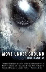 Move Under Ground ebook by Nick Mamatas