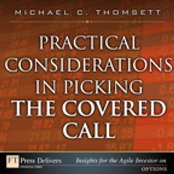 Practical Considerations in Picking the Covered Call ebook by Michael C. Thomsett