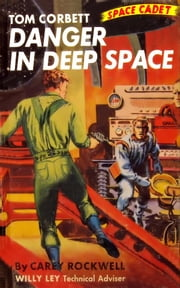 Danger In Deep Space (Illustrated Edition) ebook by Carey Rockwell