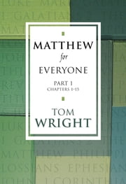 Matthew for Everyone Part 1 ebook by Tom Wright