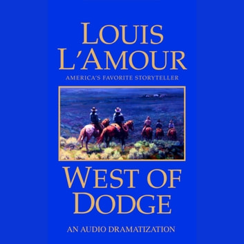 West of Dodge audiobook by Louis L'Amour