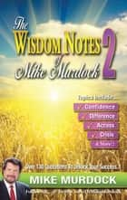 The Wisdom Notes of Mike Murdock 2 ebook by Mike Murdock