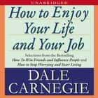 How to Enjoy Your Life and Your Job audiobook by Dale Carnegie