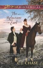 The Reluctant Earl ebook by C. J. Chase