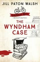The Wyndham Case - A Locked Room Murder Mystery set in Cambridge ebook by Jill Paton Walsh