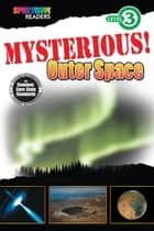 Mysterious! Outer Space ebook by Katharine Kenah