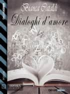 Dialoghi d'amore ebook by Bianca Cataldi