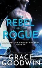The Rebel and the Rogue ebook by