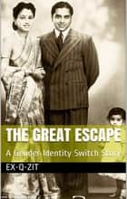 The Great Escape: A Gender Identity Switch Story ebook by Ex-q-zit