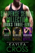 Suspense Series Box Set: Books 3-5 ebook by Kaylea Cross