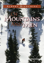 Of Mountains and Men ebook by Albert Bianchine