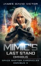 Mimic's Last Stand Omnibus ebook by James David Victor