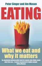 Eating ebook by Peter Singer, Jim Mason