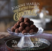 The Little Book of Chocolat ebook by Joanne Harris,Fran Warde