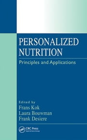 Personalized Nutrition: Principles and Applications ebook by Kok, Frans