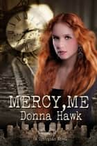 Mercy, Me ebook by Donna Hawk