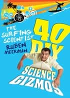The Surfing Scientist - 40 DIY Science Gizmos ebook by