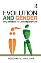 Evolution and Gender ebook by Rosemary L. Hopcroft