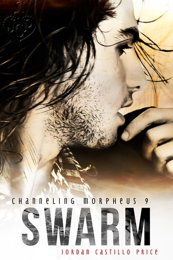 Swarm (Channeling Morpheus 9) ebook by Jordan Castillo Price