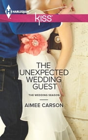 The Unexpected Wedding Guest ebook by Aimee Carson