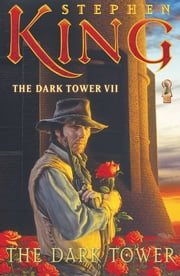 The Dark Tower VII - The Dark Tower ebook by Stephen King,Michael Whelan
