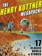 The Henry Kuttner MEGAPACK® ebook by Henry Kuttner