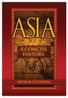 Asia ebook by Arthur Cotterell