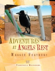 Adventures at Angels Rest - Maggie Feathers ebook by Veronica Reinders