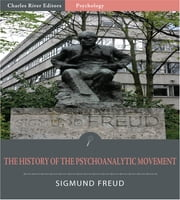 The History of the Psychoanalytic Movement (Illustrated Edition) ebook by Sigmund Freud