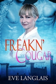 Freakn' Cougar ebook by Eve Langlais