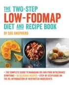The Two-Step Low-FODMAP Diet and Recipe Book ebook by Dr Sue Shepherd