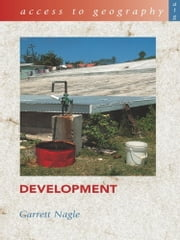 Access to Geography: Development ebook by Garrett Nagle