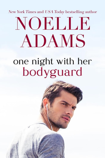 One Night with her Bodyguard - One Night ebook by Noelle Adams