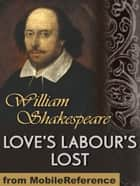 Love's Labour's Lost (Mobi Classics) ebook by William Shakespeare