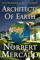 Architects Of Earth ebook by Norbert Mercado