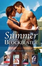 Summer Blockbuster 2012 - 4 Book Box Set 電子書 by Teresa Carpenter, Tessa Radley, Robin Perini,...