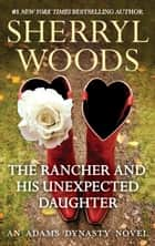 The Rancher and His Unexpected Daughter ebook by Sherryl Woods