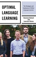 Optimal Language Learning - The Strategies and Epiphanies of Gifted Language Learners ebook by Noumane Rahouti, Lawrence Baines