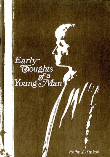 Early Thoughts of a Young Man ebook by Philip J. Sipkov