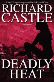 Deadly Heat ebook by Richard Castle
