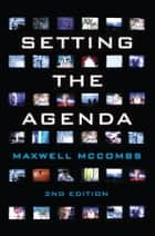 Setting the Agenda ebook by Maxwell McCombs