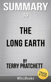 Summary of The Long Earth by Terry Pratchett (Trivia/Quiz Reads) ebook by Whiz Books