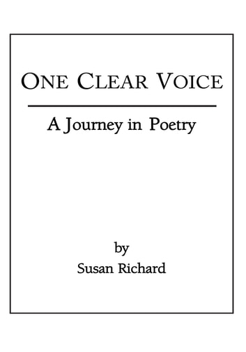 One Clear Voice - A Journey In Poetry ebook by Susan Richard