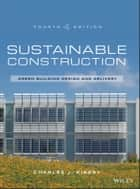 Sustainable Construction ebook by Charles J. Kibert