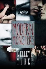 Modern Monsters ebook by Kelley York