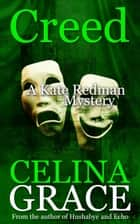 Creed - The Kate Redman Mysteries, #7 ebook by Celina Grace