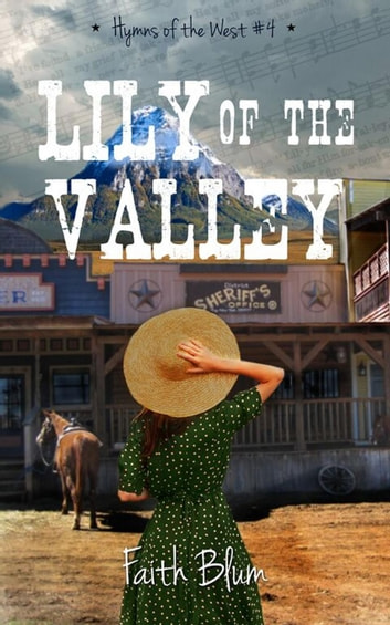 Lily of the Valley - Hymns of the West, #4 eBook by Faith Blum