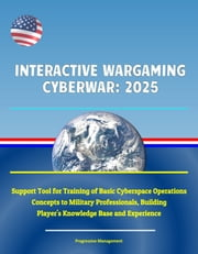 Interactive Wargaming Cyberwar: 2025 - Support Tool for Training of Basic Cyberspace Operations Concepts to Military Professionals, Building Player\